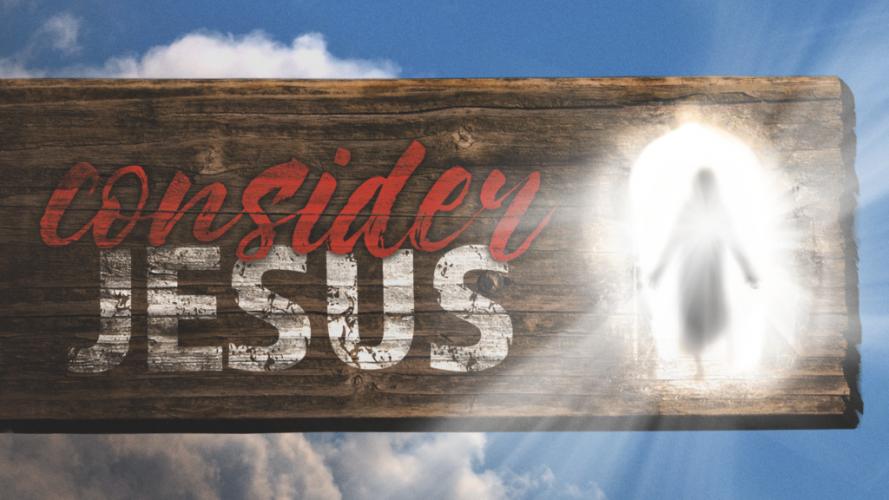 Consider-Jesus-Easter-1024x576