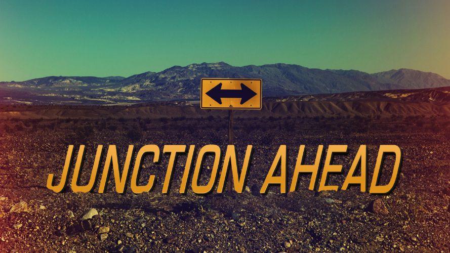 Junction Ahead
