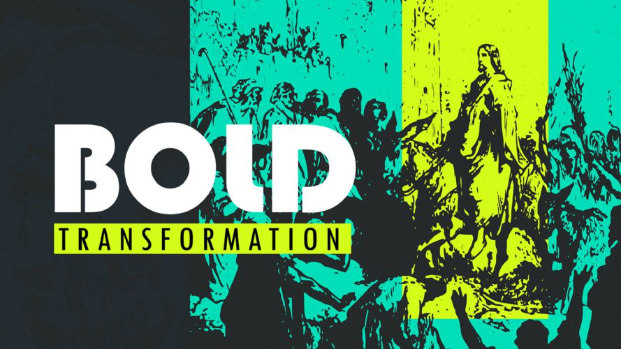 bold transformation